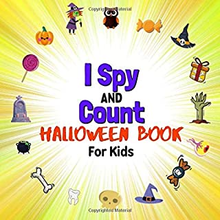 I Spy And Count Halloween Book For Kids: Perfect Gift For Boys Girls Toddlers Beautiful Trick Or Treak Activity Book