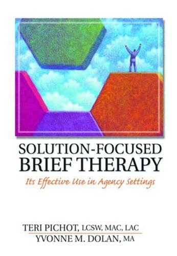 Solution-Focused Brief Therapy: Its Effective Use in Agency Settings (Haworth Marriage and the Family)