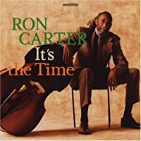 It's Time by Ron Carter (2007-12-15)