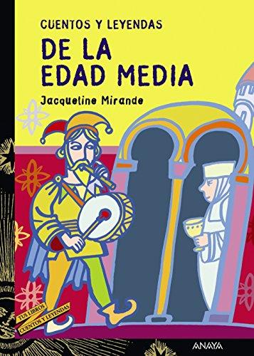 Cuentos y leyendas de la Edad Media (LITERATURA JUVENIL (a partir de 12 años) - Cuentos y Leyendas)