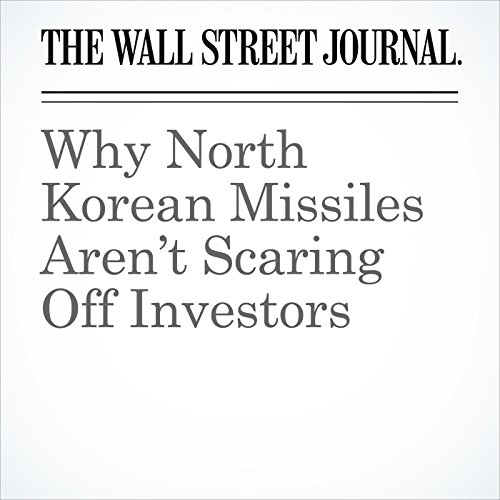 Why North Korean Missiles Aren't Scaring Off Investors copertina