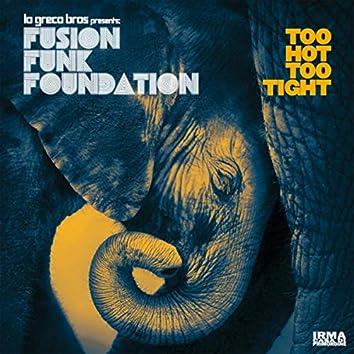 Too Hot Too Tight (Lo Greco Bros Presents Fusion Funk Foundation)