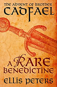 A Rare Benedictine: The Advent of Brother Cadfael (The Chronicles of Brother Cadfael Book 21) by [Ellis Peters]