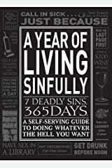 A Year of Living Sinfully: A Self-Serving Guide to Doing Whatever the Hell You Want Capa comum