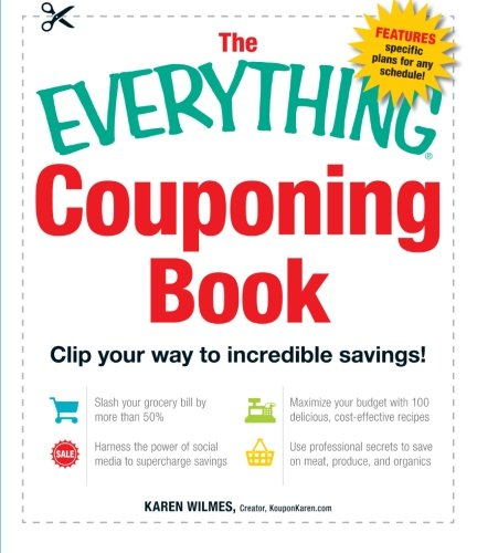 The Everything Couponing Book: Clip your Way to Incredible Savings! (Everything Series)