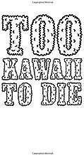 too kawaii to die