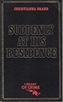 Suddenly At His Residence (Inspector Cockrill #3) 283020204X Book Cover