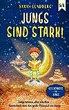 Jungs sind stark!: Jungs können alles schaffen – Kinderbuch über das große Potenzial von Jungs (Geschenkidee für Jungs) (German Edition)