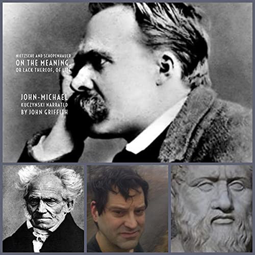 Nietzsche and Schopenhauer on the Meaning, or Lack Thereof, of Life cover art
