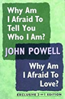 Why Am I Afraid to Tell You Who I Am? / Why Am I Afraid to Love 1568656815 Book Cover