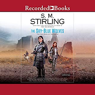 The Sky-Blue Wolves                   Written by:                                                                                                                                 S.M. Stirling                               Narrated by:                                                                                                                                 Todd McClaren                      Length: 13 hrs and 47 mins     Not rated yet     Overall 0.0
