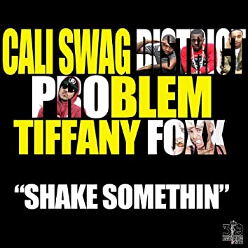 Shake Somethin (Explicit Version) [feat. Problem & Tiffany Foxx]