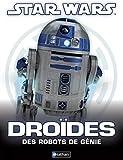 Droïdes - Des robots de génie