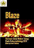 Blaze: The Inner Circle Writers' Group Flash Fiction Anthology 2019 (English Edition)