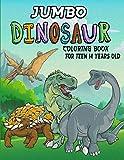 Jumbo Dinosaur Coloring Book For Teen 14 Years Old: Educational Dinosaur Coloring Books. Realistic Dinosaur Designs Coloring Book With TRex, ... Spinosaurus, Allosaurus, Diplodocus