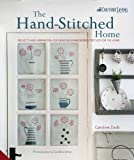 [The Hand-Stitched Home: Projects and Inspiration for Creating Embroidered Textiles for the Home] [By: Zoob, Caroline] [May, 2013]