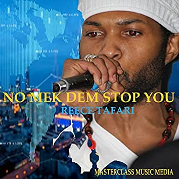 No Mek Dem Stop You