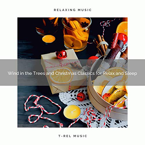 Wind in the Trees and Christmas Classics for Relax and Sleep