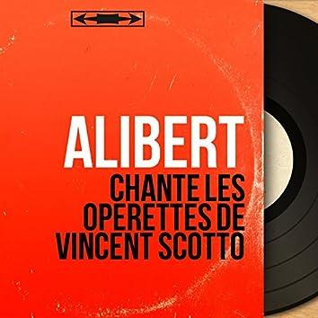 Chante les opérettes de Vincent Scotto (Mono Version)