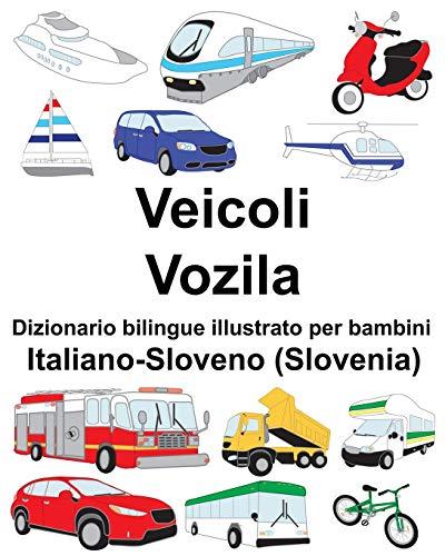 Italiano-Sloveno (Slovenia) Veicoli/Vozila Dizionario bilingue illustrato per bambini