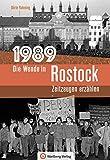 1989 - Die Wende in Rostock: Zeitzeugen erzählen