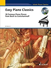 Easy Piano Classics: 30 Famous Piano Pieces from Bach to Gretchaninoff with a CD of performances (Schott Piano Classics)