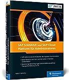 SAP S/4HANA und SAP Cloud Platform für Administratoren: Basisadministration für SCP, Cloud und IoT (SAP PRESS) - Heiko Friedrichs