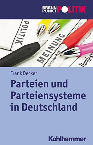 Parteien und Parteiensysteme in Deutschland (Brennpunkt Politik)
