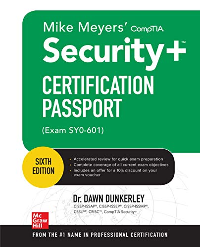 Compare Textbook Prices for Mike Meyers' CompTIA Security+ Certification Passport, Sixth Edition Exam SY0-601 Mike Meyers' Certification Passport 6 Edition ISBN 9781260467956 by Dunkerley, Dawn