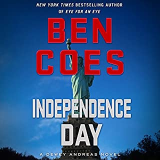 Independence Day     A Dewey Andreas Novel              By:                                                                                                                                 Ben Coes                               Narrated by:                                                                                                                                 Peter Hermann                      Length: 14 hrs and 12 mins     3,045 ratings     Overall 4.7