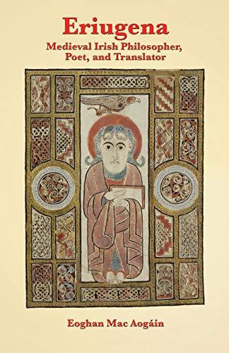 Eriugena: Medieval Irish Philosopher, Poet, and Translator