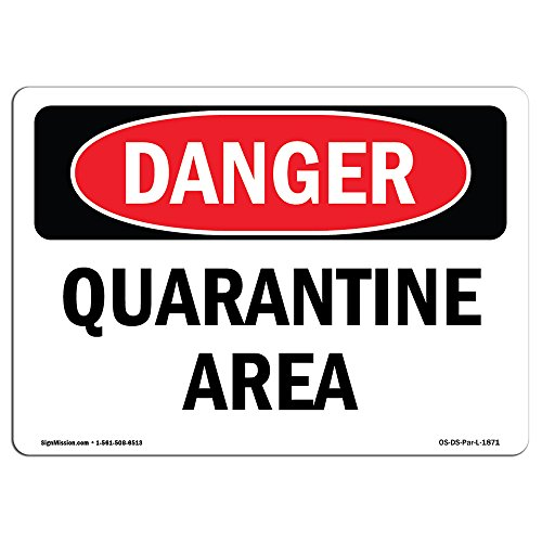 OSHA Danger Sign - Quarantine Area | Vinyl Label Decal | Protect Your Business, Construction Site, Warehouse & Shop Area |  Made in The USA