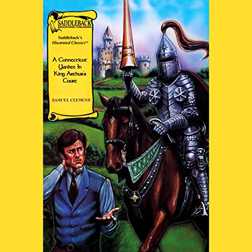 A Connecticut Yankee in King Arthur's Court                   By:                                                                                                                                 Mark Twain                               Narrated by:                                                                                                                                 Saddleback Educational Publishing                      Length: 38 mins     4 ratings     Overall 2.8