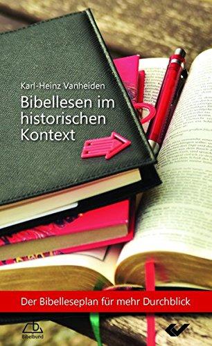 Bibellesen im historischen Kontext: Der Bibelleseplan für mehr Durchblick