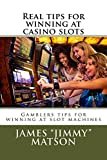 Simple tips for winning at casino slots: Gamblers Tips for Winning at Slot Machines (English Edition)