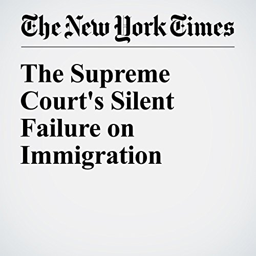 The Supreme Court's Silent Failure on Immigration audiobook cover art
