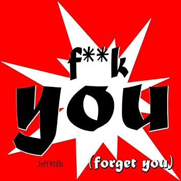 Fuck You (Forget You)
