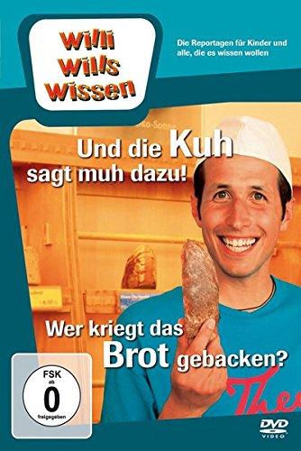 Willi will's wissen: Und die Kuh sagt muh dazu! / Wer kriegt das Brot gebacken?