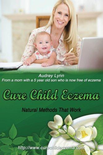 Cure Child Eczema: Natural Eczema Remedies That Work