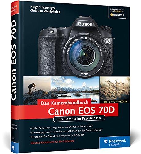 Canon EOS 70D: Ihre Kamera im Praxiseinsatz (Galileo Design)
