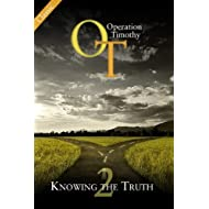 Operation Timothy Classic: Knowing the Truth (Volume 2)