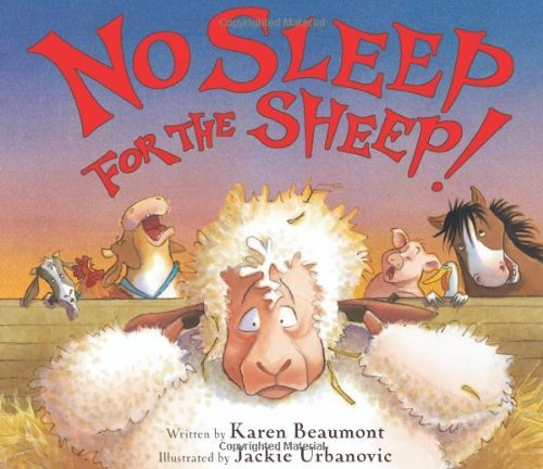 By Karen Beaumont No Sleep for the Sheep! (Hardcover) March 7, 2011