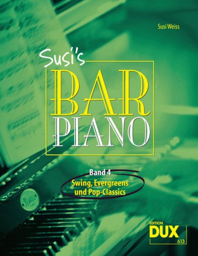 Susi's Bar Piano 4 - Swing, Evergreens und Pop-Classics für Klavier