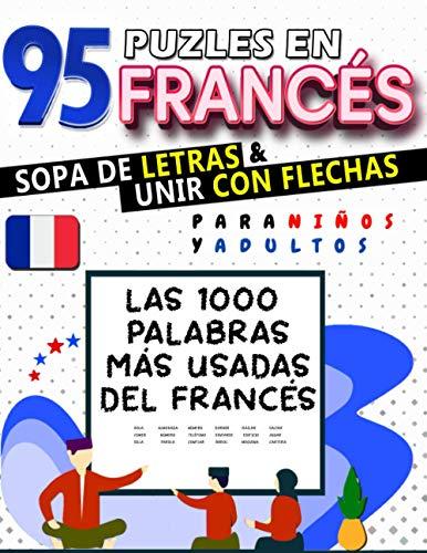 95 Puzles en Francés de Sopa de Letras y Unir con Flechas: Aprende las 1000 Palabras más usadas del Francés Básico para Principiantes, Niños y Adultos