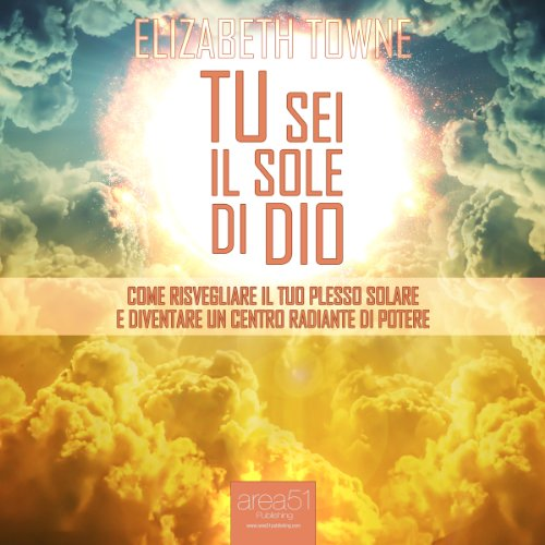 Tu sei il sole di Dio [Just How to Wake Up The Solar Plexus] audiobook cover art
