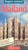 MERIAN Super reisen! Mailand -