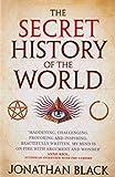 The Secret History of the World - Jonathan Black