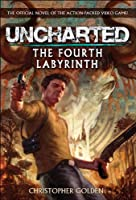 Uncharted: The Fourth Labyrinth (Video Game Novel)