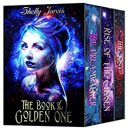 The Book of the Golden One Duology : Books 1 & 2 plus 5 NEW exclusive short stories by [Shelly Jarvis]