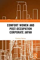 Comfort Women and Post-Occupation Corporate Japan (ASAA Women in Asia Series)